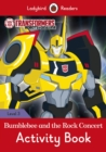 Image for Transformers: Bumblebee and the Rock Concert Activity Book - Ladybird Readers Level 3