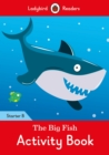 Image for The Big Fish Activity Book: Ladybird Readers Starter Level B