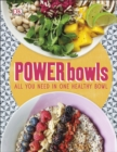 Image for Power bowls: all you need in one healthy bowl