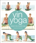 Image for Yin yoga  : stretch the mindful way