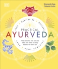 Image for Practical ayurveda  : yoga, meditation, massage, food, home remedies