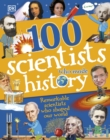 Image for 100 scientists who made history  : remarkable scientists who shaped our world