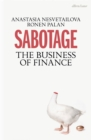 Image for Sabotage  : the business of finance