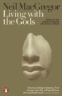 Image for Living with the gods: 40,000 years of peoples, objects and beliefs