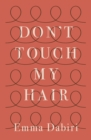 Image for Don't touch my hair