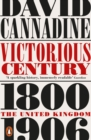 Image for Victorious century: the United Kingdom, 1800-1906