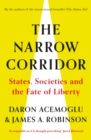 Image for The narrow corridor  : states, societies and the fate of liberty