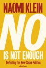 Image for No is not enough  : defeating the new shock politics