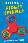 Image for Ultimate fidget spinner  : tricks and challenges