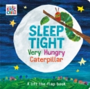 Image for Sleep tight, very hungry caterpillar  : a lift-the-flap book