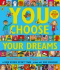 Image for You choose your dreams