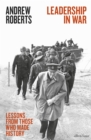 Image for Leadership in war  : lessons from those who made history