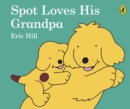 Image for Spot loves his grandpa