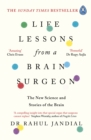 Image for Life lessons from a brain surgeon  : the new science and stories of the brain