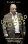 Image for Damaged goods  : the inside story of Sir Philip Green, the collapse of BHS and the death of the high street