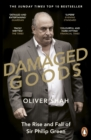 Image for Damaged goods: the inside story of Sir Philip Green, the collapse of BHS and the death of the high street