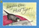 Image for Scarface Claw, hold tight!