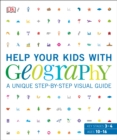 Image for Help your kids with geography  : a unique step-by-step visual guide