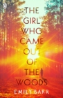 Image for The girl who came out of the woods