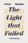 Image for The light that failed  : a reckoning