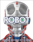 Image for Robot  : meet the machines of the future
