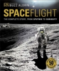 Image for Spaceflight  : the complete story, from Sputnik to Curiosity