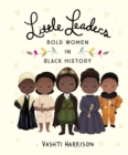 Image for Little leaders: Bold women in black history