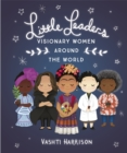 Image for Little leaders: Visionary women around the world