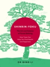 Image for Shinrin-yoku  : the art and science of forest-bathing
