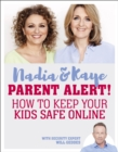 Image for Parent alert!  : how to keep your kids safe online