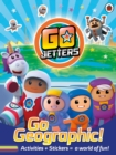 Image for Go Jetters: Go Geographic! : Activities + Stickers = a world of fun!