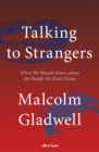 Image for Talking to strangers  : what we should know about the people we don't know