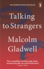 Image for Talking to strangers: what we should know about the people we don't know