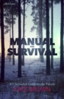 Image for Manual for survival  : a Chernobyl guide to the future