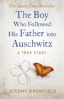 Image for The boy who followed his father into Auschwitz