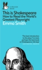 Image for This is Shakespeare  : how to read the world's greatest playwright