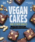 Image for Vegan cakes and other bakes  : 80 easy vegan recipes