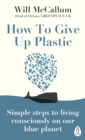 Image for How to give up plastic: a guide to saving the world, one plastic bottle at a time