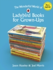 Image for The wonderful world of Ladybird books for grown-ups