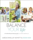Image for Balance your life  : a 6-week eating and exercise plan for a calmer, healthier you