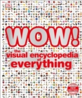 Image for Wow!  : the visual encyclopedia of everything