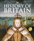 Image for History of Britain & Ireland  : the definitive visual guide