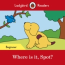 Image for Where is it, Spot?