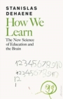 Image for How we learn  : the new science of education and the brain