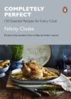 Image for Completely perfect  : 120 essential recipes for every cook