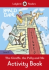 Image for Roald Dahl: The Giraffe and the Pelly and Me Activity Book - Ladybird Readers Level 3