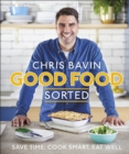 Image for Good food sorted  : save time, cook smart, eat well