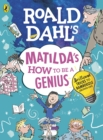 Image for Roald Dahl's Matilda's how to be a genius