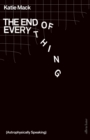 Image for The end of everything  : (astrophysically speaking)