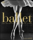 Image for Ballet: the definitive illustrated history